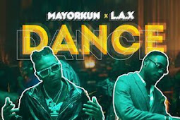 mp3:mayorkun ft。 L.A.X.– Dance