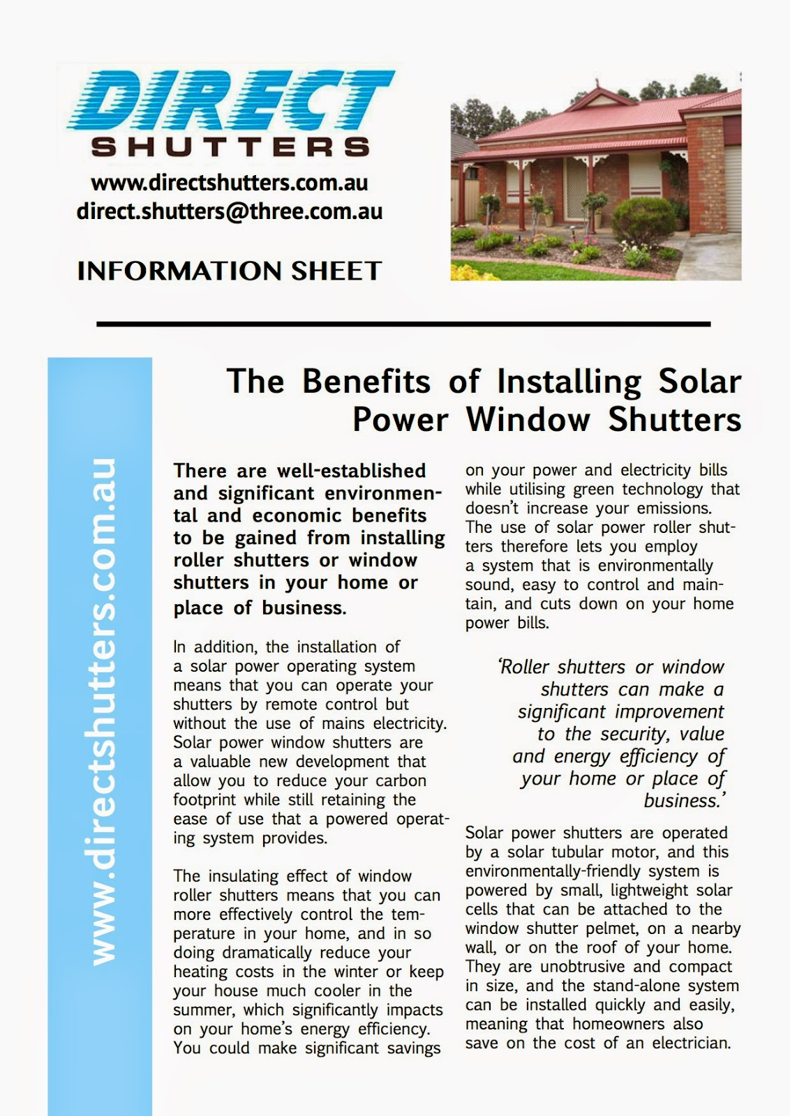Solar power roller shutters are environmentally sound, easy to control and maintain, and cut down on home power bills
