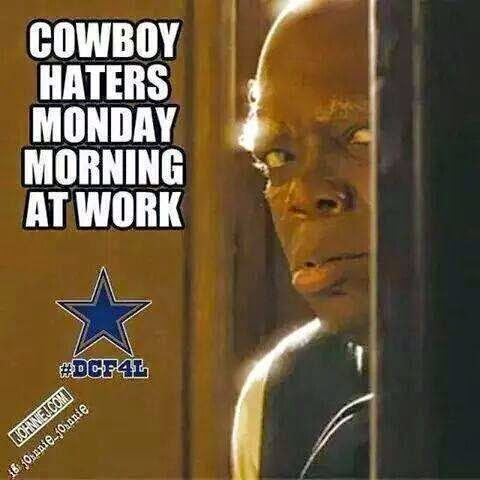 cowboys haters monday morning at work