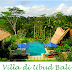 Daftar Nama dan Alamat Villa Populer di Ubud Bali