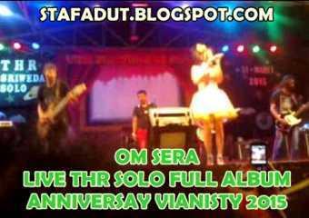 Om Sera terbaru live THR Sriwedari Solo 2015 Anniversary Vianisty