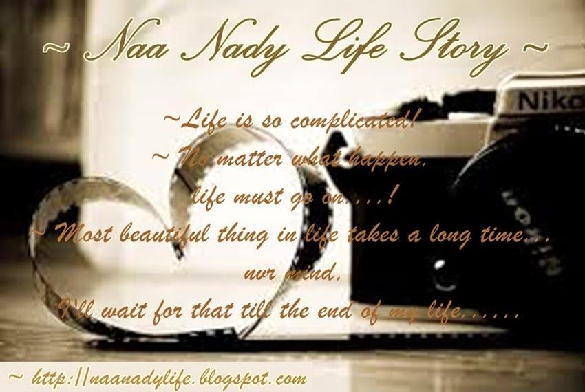~NaaNady Life Story~