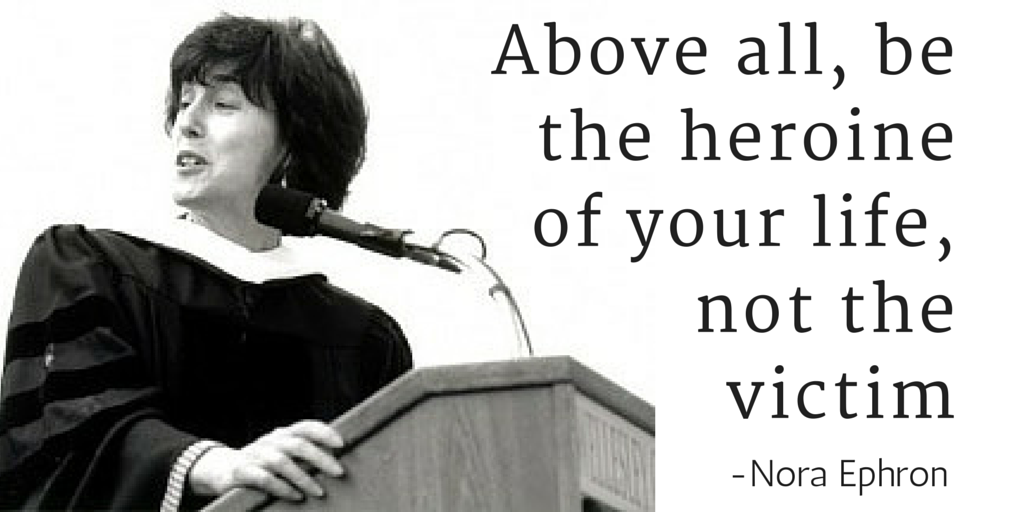 Nora Ephron on women being their own heroine