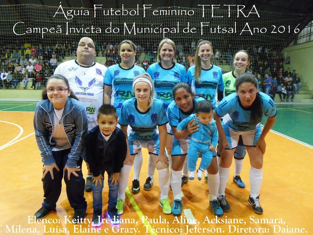 TETRA CAMPEÃ INVICTA DO MUNICIPAL DE FUTSAL ANO 2016