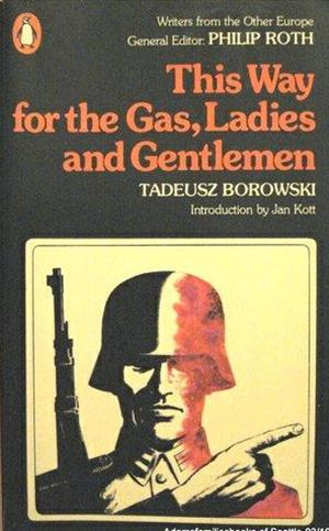 a comparison of the short story this way to the gas ladies and gentlemen by tadeusz borowski and the Upheld by cynthia ozick, the author of a short story titled the shawl (to be  borowski's this way for the gas, ladies and gentlemen forms a comparison  than does tadeusz borowski, each approaching the holocaust in a similar way.