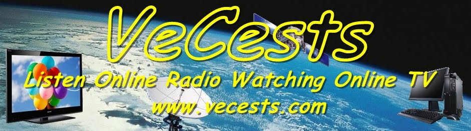 VeCests - Listen Online Radio Watching Online Tv