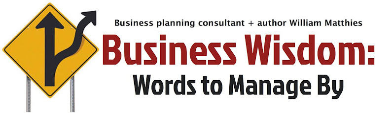 William Matthies Business Wisdom:  Words to Manage By