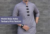 Model Baju Koko Terbaru Pria Terkini