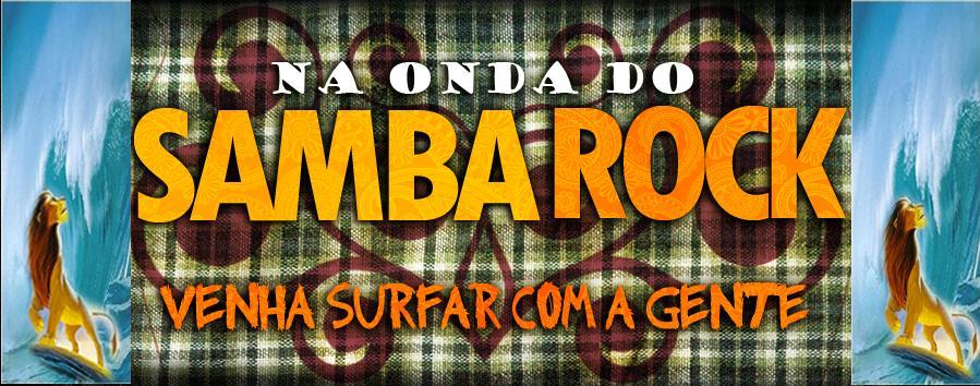 NA ONDA DO SAMBA ROCK1