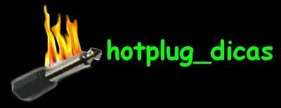 hotplug_dicas