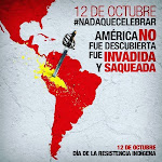 America No fue descubierta; FUE invadida y saqueada - 12 de octubre, 1492