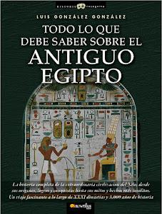 """""""Todo Lo Que Debe Saber Sobre El Antiguo Egipto"""" Editorial Nowtilus"""
