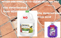 Do Not Use Vinegar or Fabuloso or any Products that Contains Acid To Clean Your Mexican Tile Floors