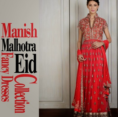 Manish Malhotra Eid Dress Collection 2014 - Fancy Collection