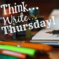 Think ... Write ... Thursday!