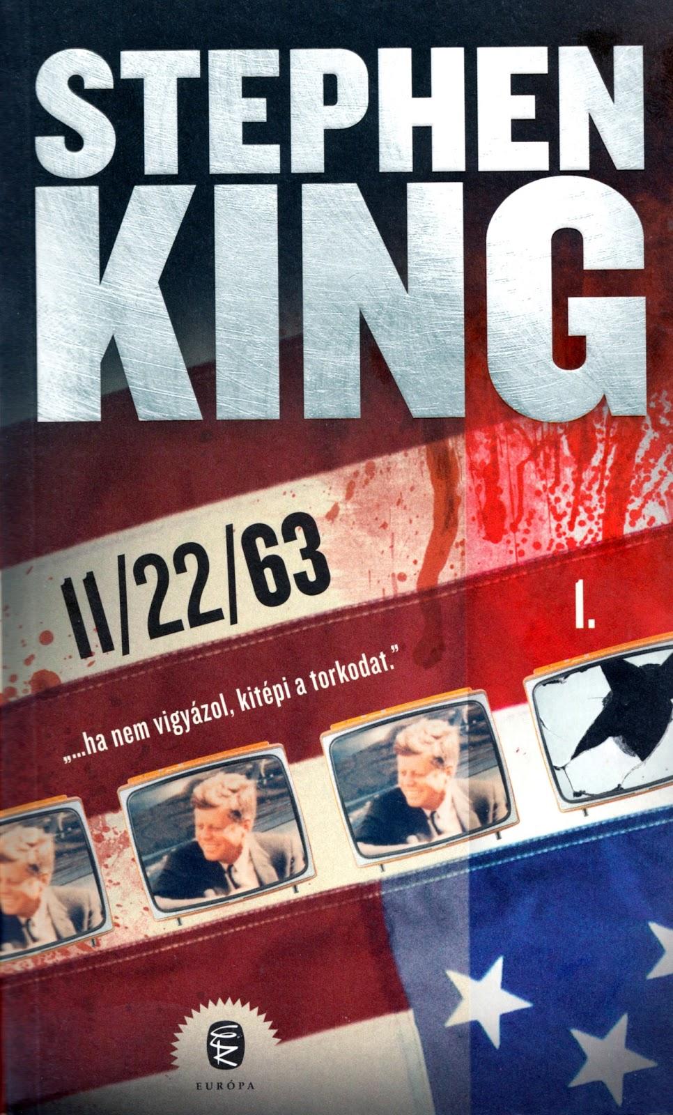 11/22/63 by Stephen King 2011 Hardcover JFK Assassination Novel