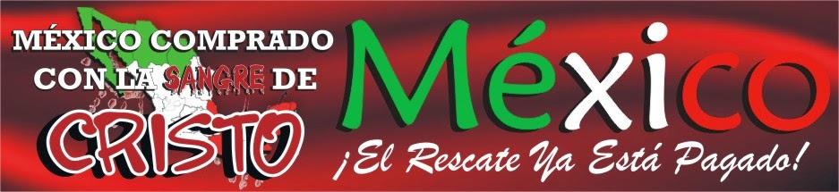México Comprado con la Sangre de Cristo
