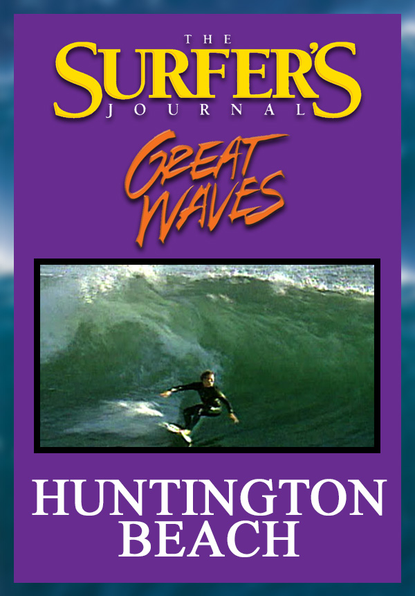 The Surfer's Journal - Great Waves - Huntington Beach (1998)