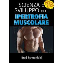 Scienza e sviluppo dell'ipertrofia muscolare di Brad Schoenfeld - Edizione Italiana