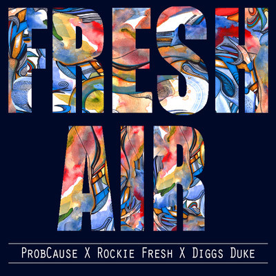 ProbCause - Fresh Air ft. Rockie Fresh & Diggs Duke