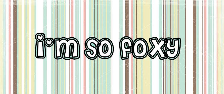 I'm so foxy...