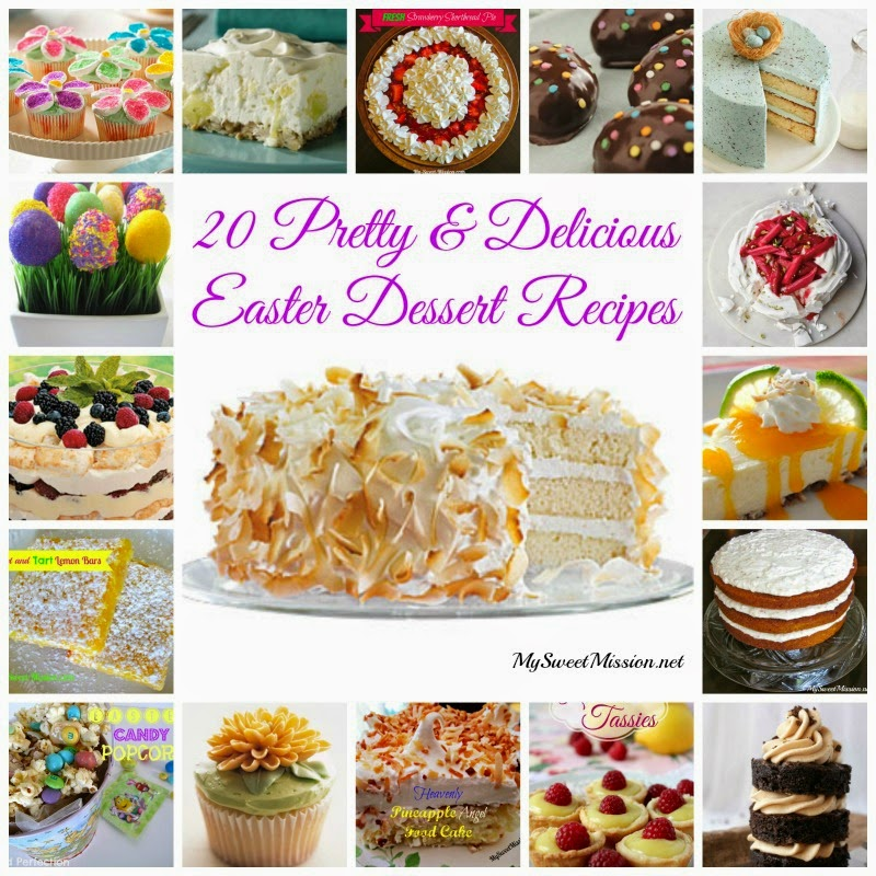 20 Pretty & Delicious Easter Dessert Recipes by MySweetMission.net