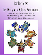 Reflections: The Diary of a Glass Beadmaker Tips, Tutorials and Information