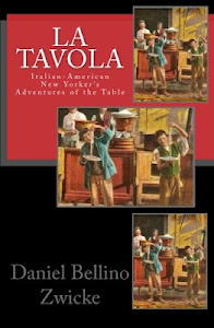"La TAVOLA ""Italian-American New Yorkers Adventures of The Table"