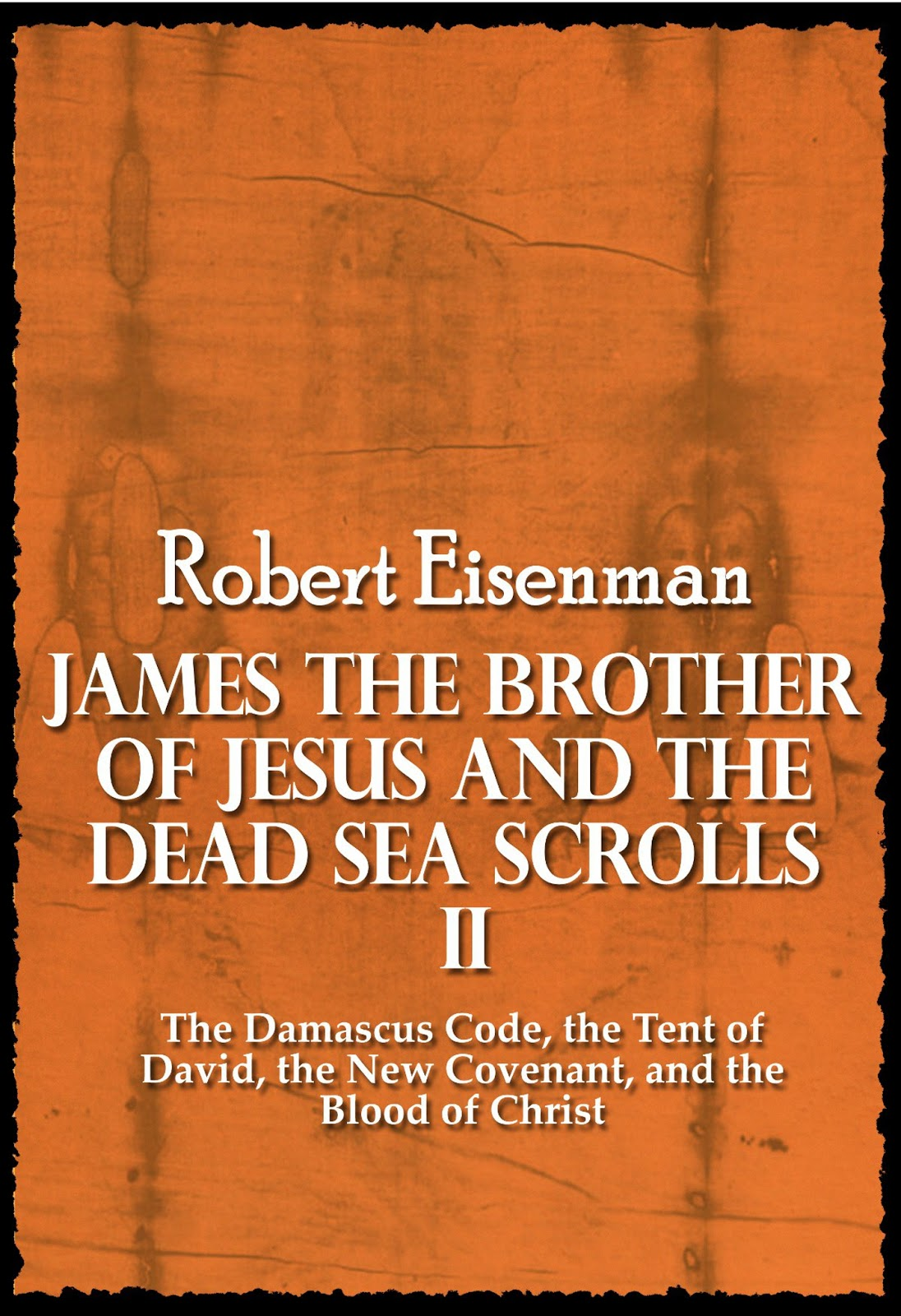 James the Brother of Jesus and the Dead Sea Scrolls Volume II by Robert Eisenman