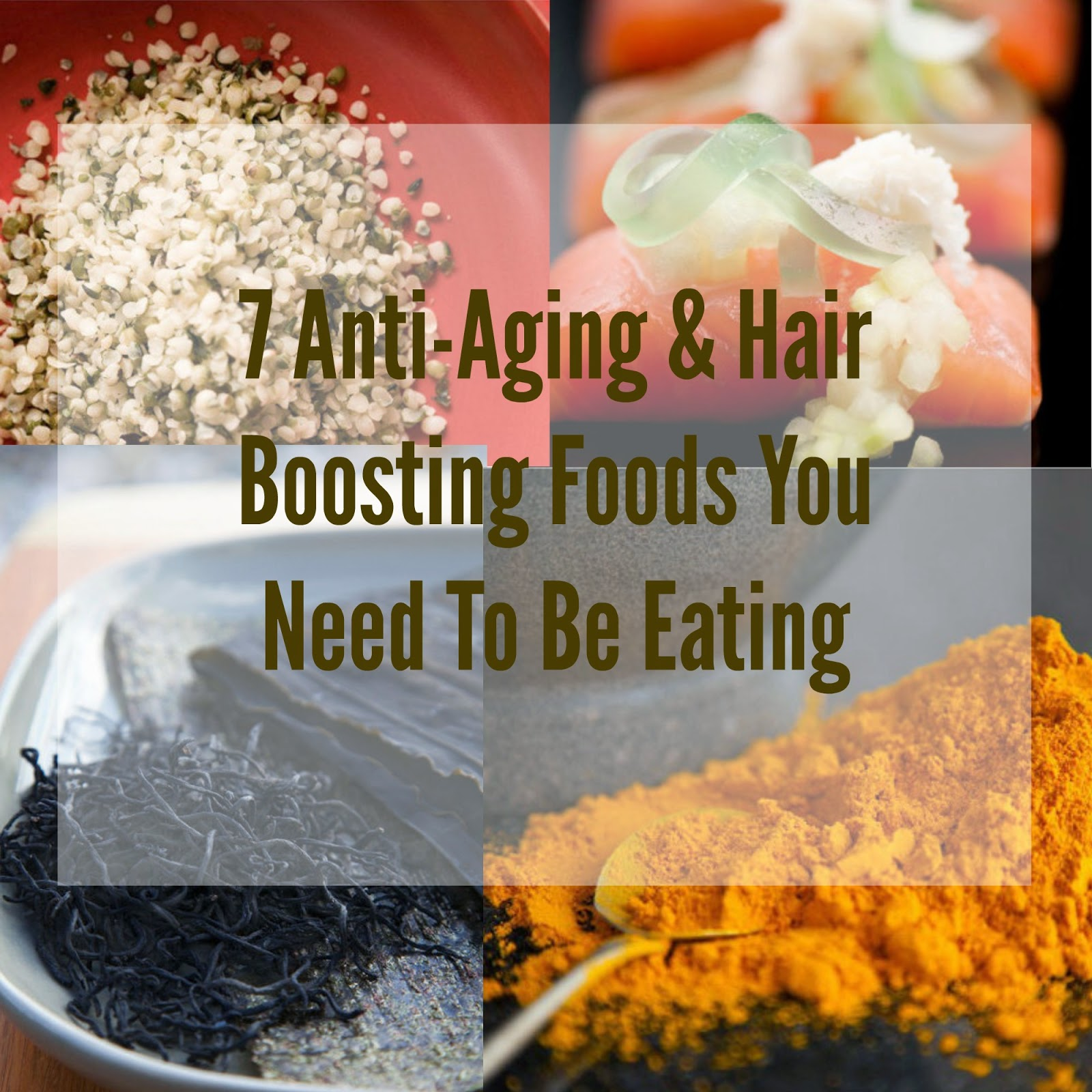7 Anti-Aging & Hair Boosting Foods You Need To Be Eating
