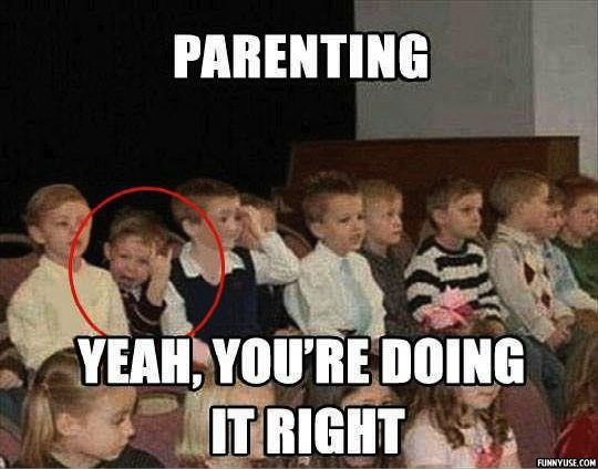 Parenting Yeah, you're doing it right  Funny Pictures