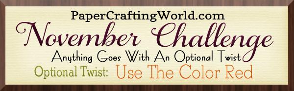 http://papercraftingworld.blogspot.mx/2015/11/november-challenge.html