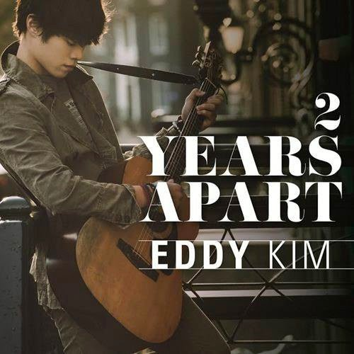 Eddy Kim 2 Years Apart