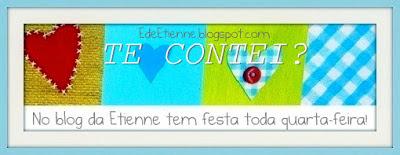 """Imagem do banner Blogagem Coletiva """"Te Contei?"""" do Blog E de Etienne"""
