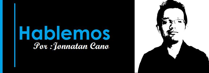 Hablemos | Jonnatan Cano