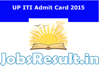 UP ITI Admit Card 2015