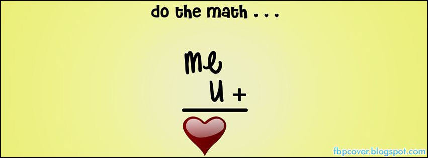 Do, the, math, quote, love, facebook, cover, fb, timeline, fbpcover
