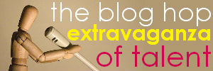 The Blog Hop Extravaganza of Talent
