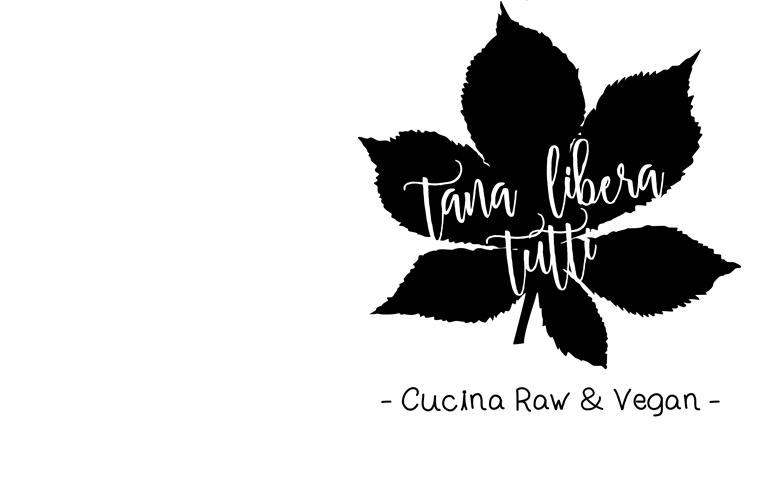 TanaLiberaTutti - Cucina Vegana