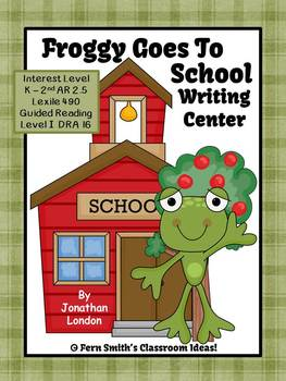 Fern Smith's Froggy Goes to School Writing Center for Common Core