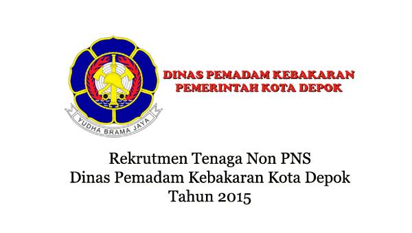 Rekrutmen Tenaga Non PNS Dinas Pemadam Kebakaran Kota Depok Tahun 2015