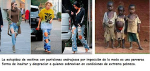 La estúpida moda de vestir pantalones rotos es un insulto a los que son extremadamente pobres.