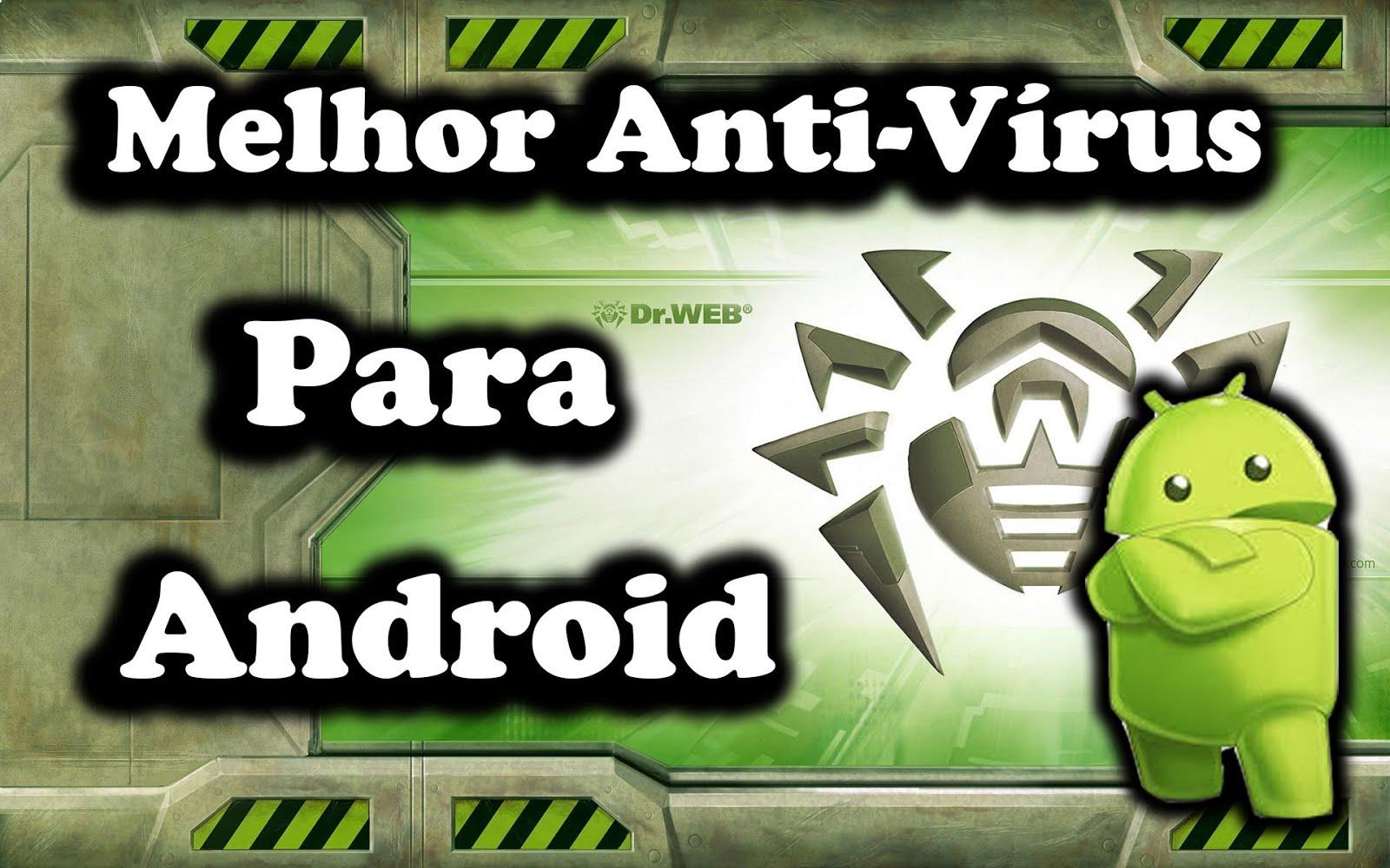 O MELHOR ANTIVIRUS PARA ANDROID