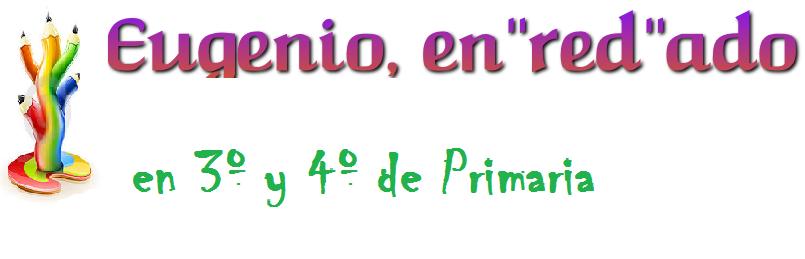 """EUGENIO, EN""""RED""""DADO 3º y 4º PRIMARIA"""