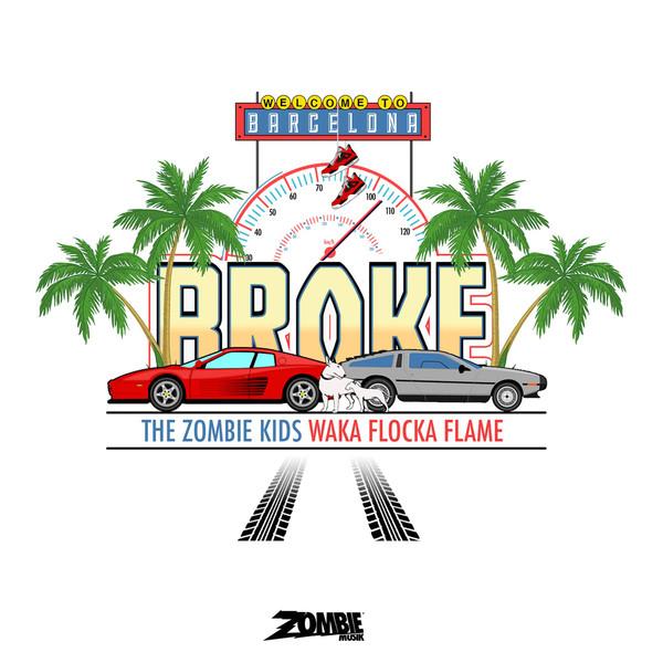 The Zombie Kids - Broke (feat. Waka Flocka Flame) - Single Cover