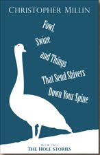 Fowl, Swine and Things That Send Shivers Down Your Spine (Book Two: The Hole Stories)