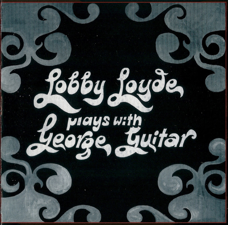 Rockasteria: Lobby Loyde - Plays With George Guitar (1971 ...