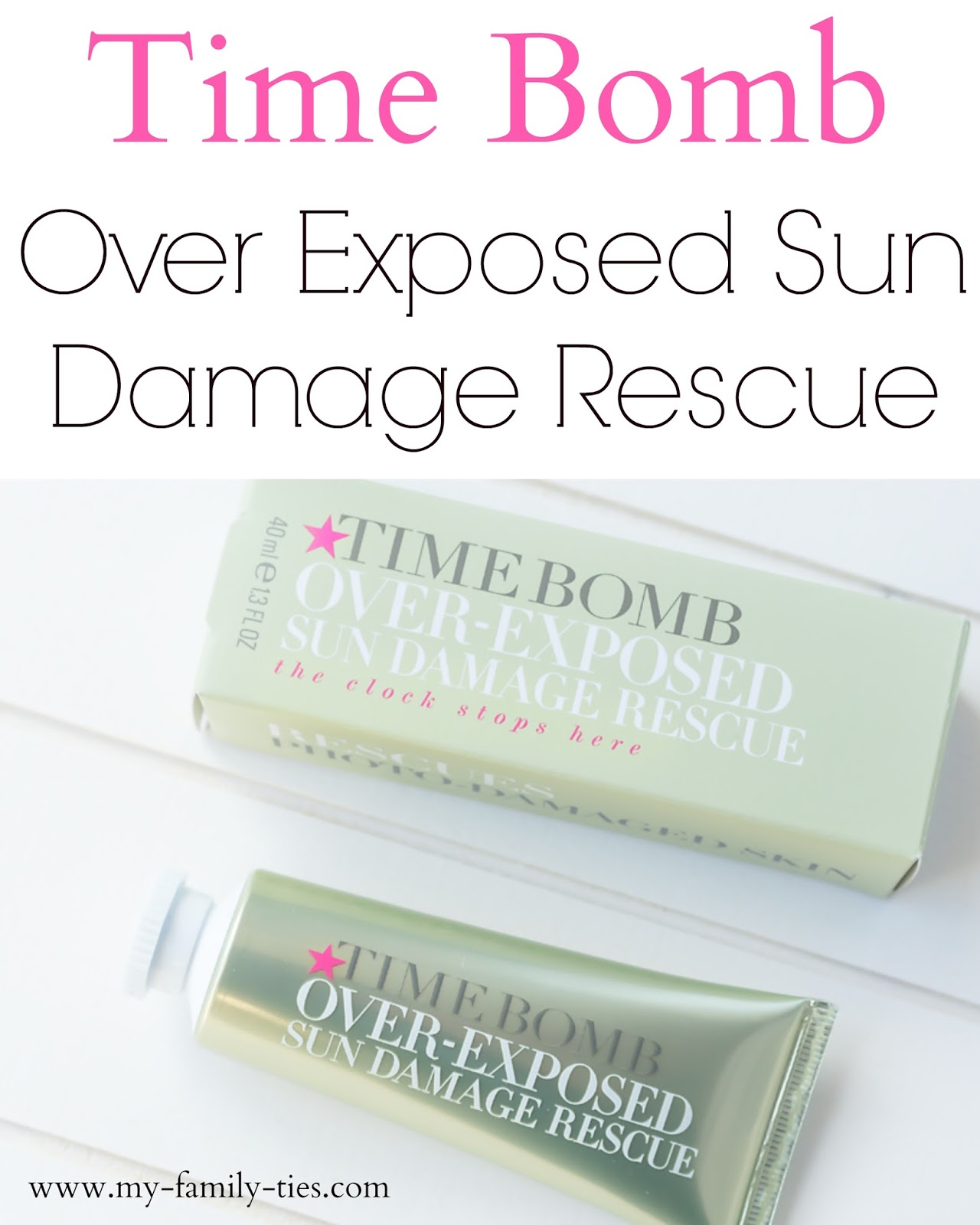 Time Bomb Over Exposed Sun Damage Rescue Review  photos by My Family Ties Blog www.my-family-ties.com