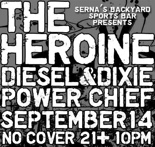 dixie and the heroine at serna 39 s backyard saturday sept 14th
