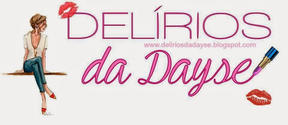 http://deliriosdadayse.blogspot.com.br